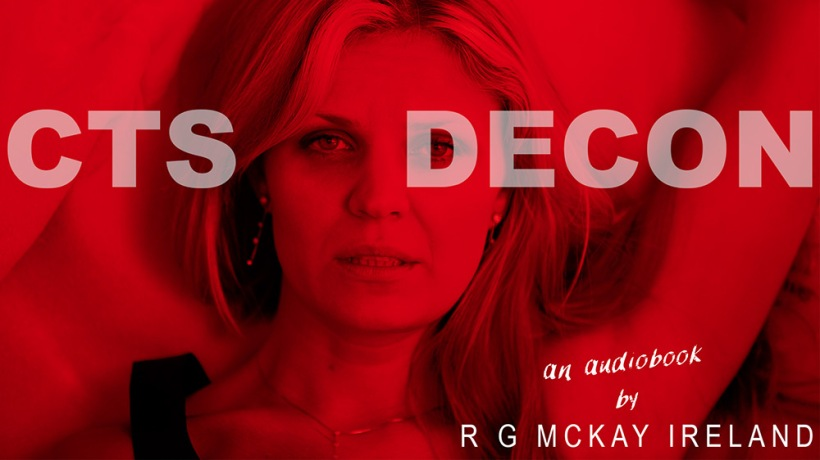 Cover for CTS DECON audiobook by R G McKay Ireland. Features a sleepless woman with a tense expression lying down on a bed, dressed in an evening dress and wearing earrings, looking directly at the camera. The scene is in a red hue.